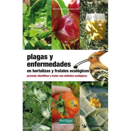 Plagas y enfermedades en hortalizas y frutales ecológicos - Xavier Fontanet y Andreu Vila
