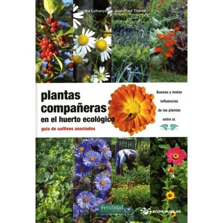 Plantas compañeras en el huerto ecológico - Sandra Lefrançois y Jean-Paul Thorez -Ecovidasolar