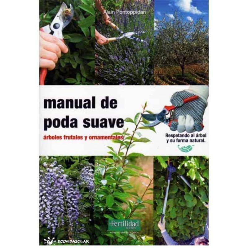 Manual de poda suave - Alain Pontoppidan - Ecovidasolar