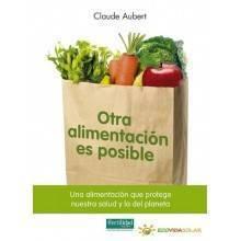 Otra alimentación es posible - Claude Aubert