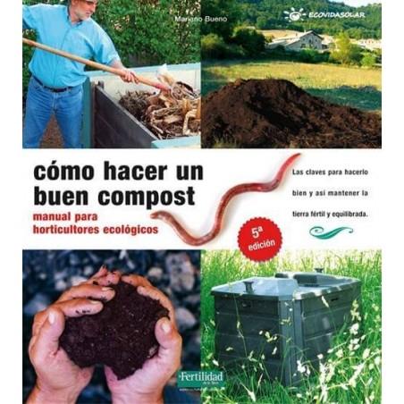 Cómo hacer un buen compost - Mariano Bueno Bosch