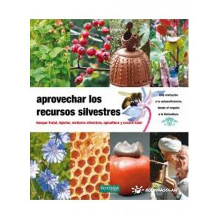 Aprovechar los recursos silvestres - Maurice Chaudière - Ecovidasolar