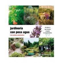 Jardinería con poca agua. Crear jardines semisilvestres - Günther Kunkel y Mary Anne Kunkel - Ecovidasolar