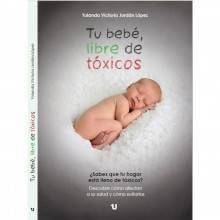 Tu bebé libre de tóxicos - Yolanda Victoria Jordán López - Ecovidasolar