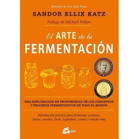 El arte de la fermentación - Sandor Ellix Katz