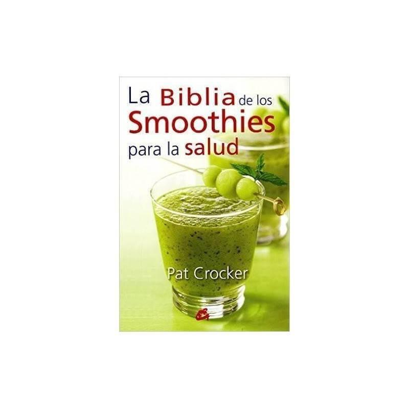La biblia de los smoothies para la salud - Pat Crocker - Ecovidasolar