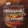 Las mas exquisitas hamburguesas veganas - Toni Rodriguez - Ecovidasolar