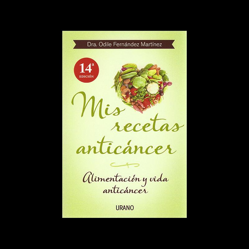 Mis recetas anticancer - Dra. Odile Fernandez Martinez - Ecovidasolar