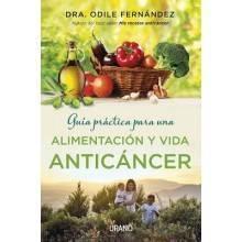 Guía práctica para una alimentación y vida anticáncer - Dra Odile Fernández - Ecovidasola